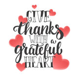 Give thanks with a grateful heart - Thanksgiving day lettering calligraphy phrase. Autumn greeting card isolated on the Royalty Free Stock Photo
