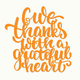 Give thanks with a greatful heart - Thanksgiving day lettering calligraphy phrase. Autumn greeting card isolated on the Stock Photo