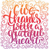 Give thanks with a greatful heart - Thanksgiving day lettering calligraphy phrase. Autumn greeting card isolated on the Royalty Free Stock Photos