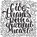 Give thanks with a greatful heart - Thanksgiving day lettering calligraphy phrase. Autumn greeting card  on the Royalty Free Stock Photo