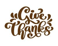 Give Thanks Thank you Friendship Family Positive quote thanksgiving lettering. Calligraphy postcard or poster graphic Royalty Free Stock Photo