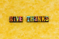 Give thanks thankful grateful heart. Letterpress typography message Thanksgiving giving helping others charity blessed people keep calm today thank you thanks royalty free stock photo