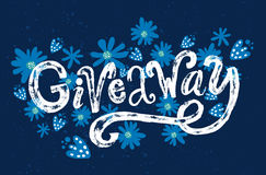 Giveaway word. Custom rough typography  with grunge texture on blue background with flowers. Ruffle banner. Stock Photography