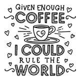 Givet nog kaffe och mig kunde härska världen royaltyfri illustrationer
