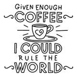 Givet nog kaffe och mig kunde härska världen vektor illustrationer