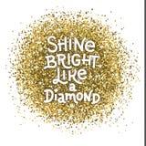 Glänzen Sie helles wie ein Diamanthandbeschriftungszitat auf Funkelnzusammenfassungs-Gold Texturhintergrund Inspirationszitat Lizenzfreies Stockfoto