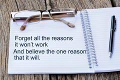 Glöm alla anledningar som det segrade arbete för ` t, och tro den en anledningen som den ska göra det Arkivfoton