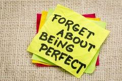 Glöm om att vara perfekt Arkivbild