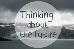 Glacier, Lake, Quote Thinking About The Future Royalty Free Stock Photography