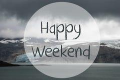 Glacier, Lake, Text Happy Weekend Stock Photo