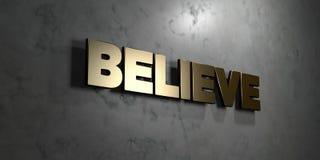 Glauben Sie - Goldzeichen angebracht an der glatten Marmorwand - 3D übertragener freier Illustration der Abgabe auf Lager lizenzfreie abbildung