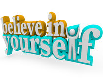 Glauben Sie an selbst - Wörter 3d Stockfotografie