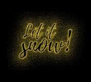 Glitter calligraphic inscription. Glitter gold textured calligraphic inscription Let it snow of golden sprinkled confetti. Lettering design element for banner Royalty Free Stock Image