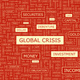 GLOBAL CRISIS. Word cloud illustration. Tag cloud concept collage Royalty Free Stock Photos