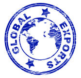 Global Exports Shows Sell Overseas And Exporting. Global Exports Meaning Trading Exporting And Trade Stock Photos