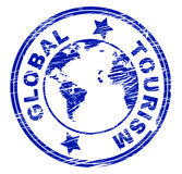Global Tourism Shows Worldly Earth And Travels. Global Tourism Indicating Globalization Holiday And Vacationing Royalty Free Stock Photo