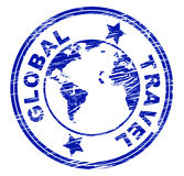 Global Travel Represents Roam Travels And Expedition. Global Travel Indicating Globalization Globalise And Trip Royalty Free Stock Image