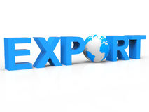 Globe Export Represents Sell Overseas And Exported. Globe Export Meaning Trading Exporting And World Royalty Free Stock Images