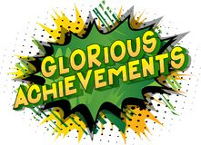 Glorious Achievements - Comic book style words. Glorious Achievements - Vector illustrated comic book style phrase on abstract background royalty free illustration