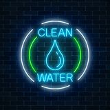 Glowing neon sign of clean water with water drop in circle frames. Environmental protection symbol. Glowing neon sign of clean water with water drop in circle Stock Image
