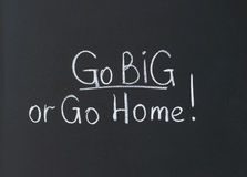 Go big or go home Royalty Free Stock Photo