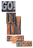 Go, do it, right now - motivation. Concept - a collage of isolated words in vintage wood and metal printing blocks Stock Images