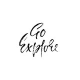 Go explore. Hand written lettering typography. Modern brush calligraphy quote. Motivational print for cards. Vector illustration. stock illustration