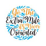 Go the extra mile. Motivational Quote for better life good for print royalty free illustration