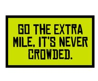 Go The Extra Mile. It Is Never Crowded motivation quote stock illustration