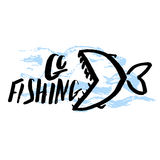 Go fishing hand drawn. Lettering, quote go fishing, hand drawn with brush pen, inc. Vector. Inscription could be used for fishing club, sport fishing club, t Royalty Free Stock Photos