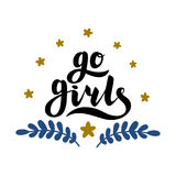 Go girls handrawn lettering with flowers. Girl power. Feminism. Isolated on white background. Quote design. Drawing for Stock Image