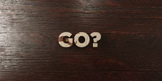 Go? - grungy wooden headline on Maple  - 3D rendered royalty free stock image Stock Images