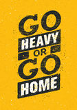Go Heavy Or Go Home. Sport And Fitness Creative Motivation Poster. Vector Design Banner On Grunge Background. Royalty Free Stock Images