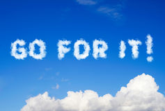 Go for it message made of clouds Royalty Free Stock Image