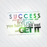 Go out and get your success Royalty Free Stock Image