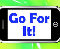 Go For It On Phone Shows Take Action Royalty Free Stock Image