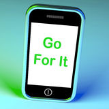 Go For It On Phone Shows Take Action Royalty Free Stock Photo