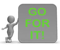 Go For It Sign Shows Goals Or Opportunities Stock Photos