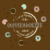We go togerther like coffee and donuts which are made with love. Stock Photo