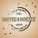 We go togerther like coffee and donuts which are made with love. Stock Photos