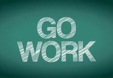 Go work sign over a chalkboard illustration Stock Photo