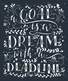 Goal is dream with deadline. Vector hand drawn illustration with handlettering. A goal is dream with deadline. Inspirational quote. This illustration can be Stock Images