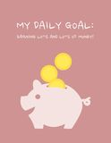 Daily goal: Earning lots and lots of money. Poster. Illustration. Piggy bank Stock Photos