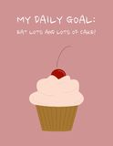 Daily goal: Eating lots and lots of cake. An illustration of a cupcake with a cherrie on top.  Illustrative poster. My daily goal: Eating lots and lots of cake Stock Photo