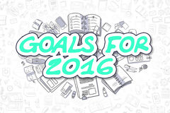 Goals For 2016 - Doodle Green Text. Business Concept. Goals For 2016 - Hand Drawn Business Illustration with Business Doodles. Green Text - Goals For 2016 stock illustration