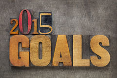 2015 goals in wood type. 2015 goals - New Year resolution concept - text in vintage letterpress wood type blocks against grunge metal royalty free stock photo