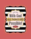With God all things are possible.Biblical striped b&w golden sticker with verse  hand lettering.