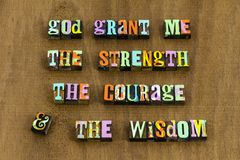 Free God Grant Strength Courage Wisdom Lord Faith Serenity Prayer Royalty Free Stock Images - 150672479