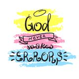 God never makes errors - motivational quote lettering, religious poster. Hand drawn beautiful lettering. Print for poster, prayer book, church leaflet, t-shirt vector illustration