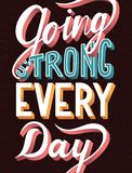 Going strong every day, hand lettering typography modern poster design vector illustration
